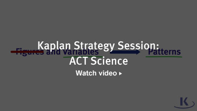 Kaplan Strategy Session: ACT Science