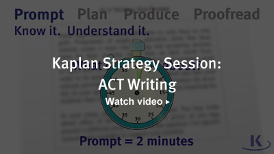 Kaplan Strategy Session: ACT Writing