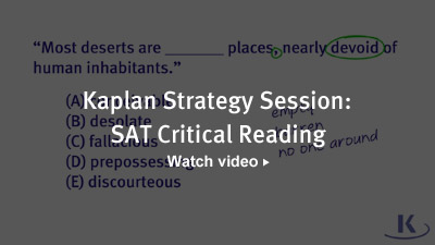 Kaplan Strategy Session: SAT Critical Reading