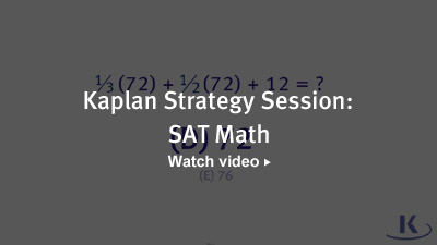 Kaplan Strategy Session: SAT Math